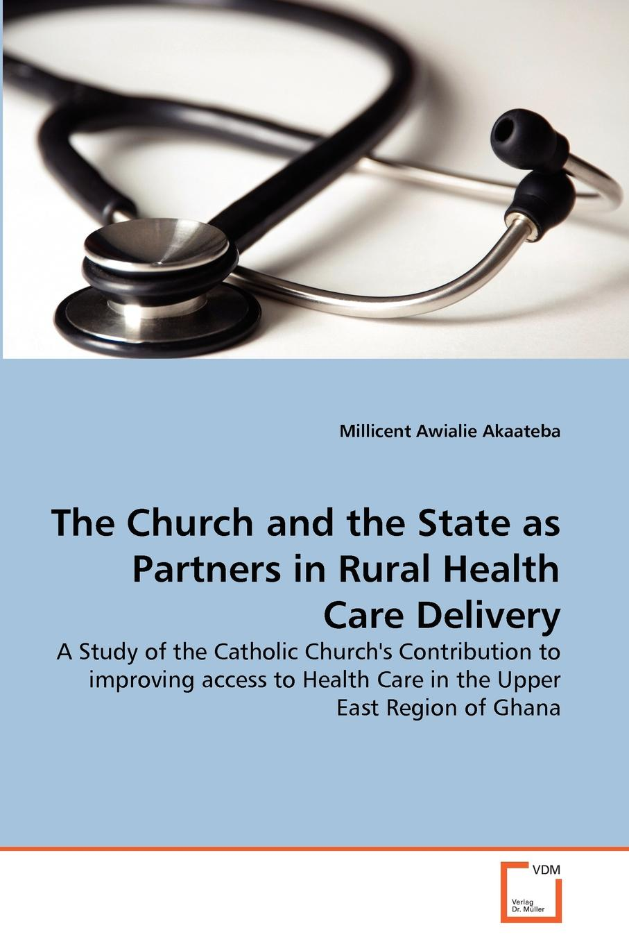 Millicent Awialie Akaateba The Church and the State as Partners in Rural Health Care Delivery sustainability of health insurance in ghana