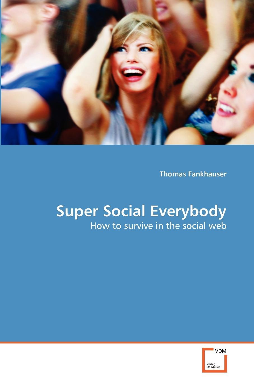 Thomas Fankhauser Super Social Everybody steven goldberg h billions of drops in millions of buckets why philanthropy doesn t advance social progress isbn 9780470488171