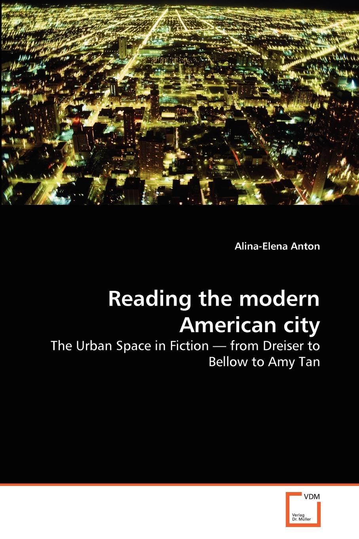 Alina-Elena Anton Reading the modern American city the city