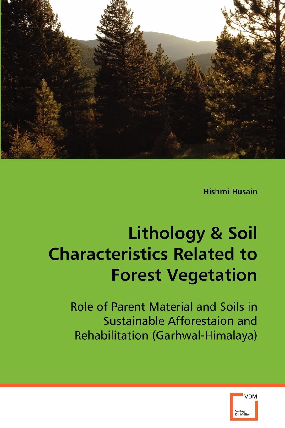 Hishmi Husain Lithology . Soil Characteristics Related to Forest Vegetation fisher richard ecology and management of forest soils