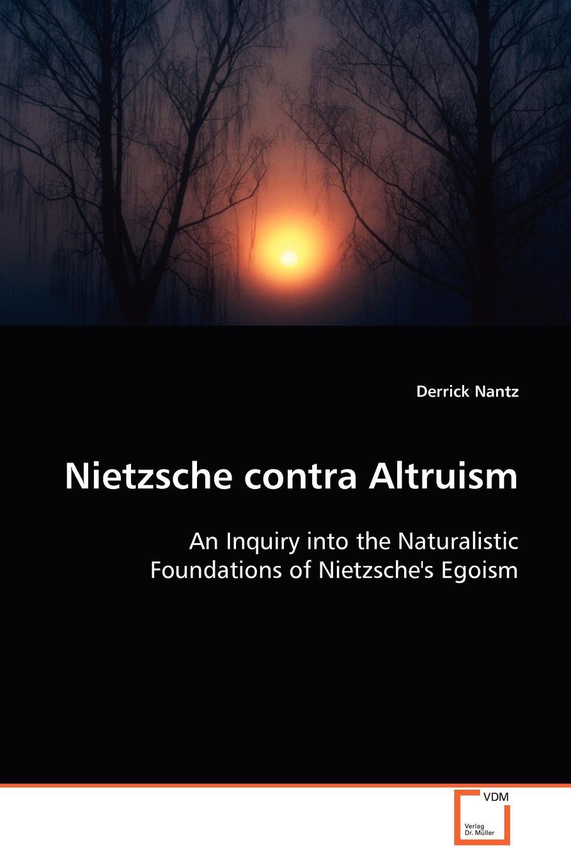 Derrick Nantz Nietzsche contra Altruism christine swanton the virtue ethics of hume and nietzsche