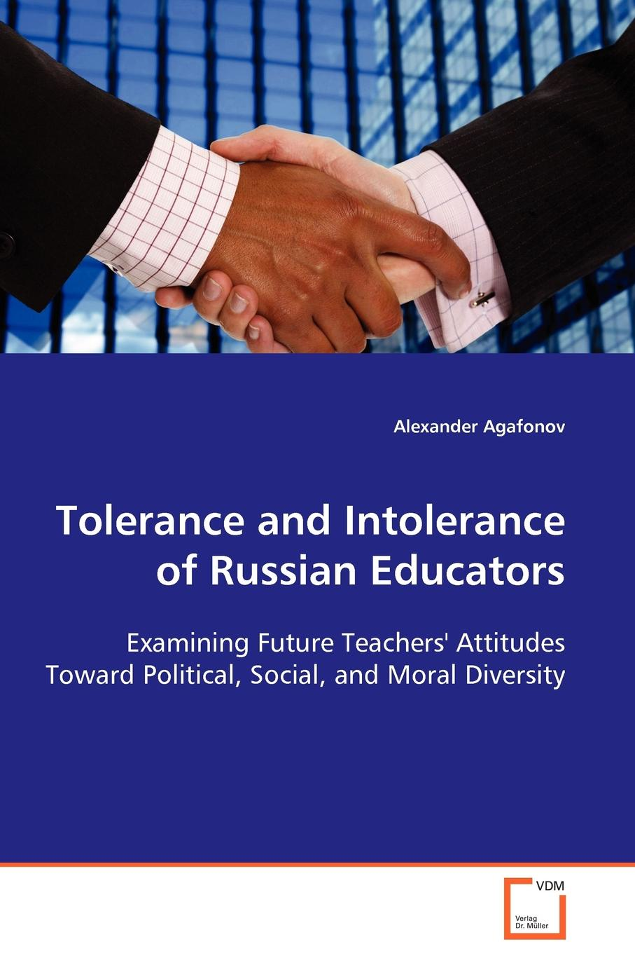 Alexander Agafonov Tolerance and Intolerance of Russian Educators sikander ali the democratic attitudes of students and their political participation