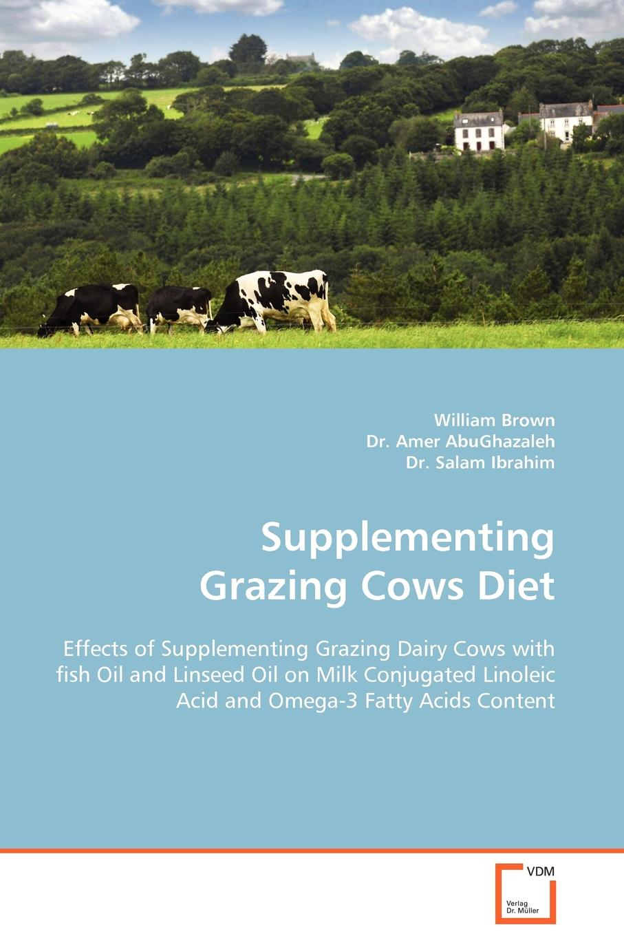 William Brown, Amer AbuGhazaleh, Salam Ibrahim Supplementing Grazing Cows Diet produce omega 3 fatty acids enriched eggs by using fish oil