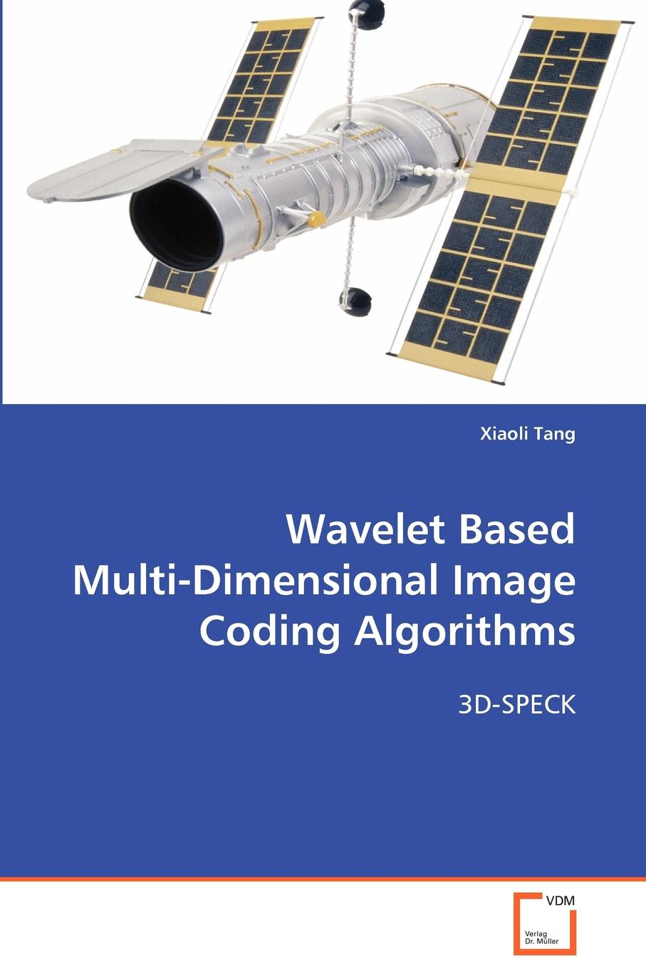 Xiaoli Tang Wavelet Based Multi-Dimensional Image Coding Algorithms polystyrene based block copolymers and blends