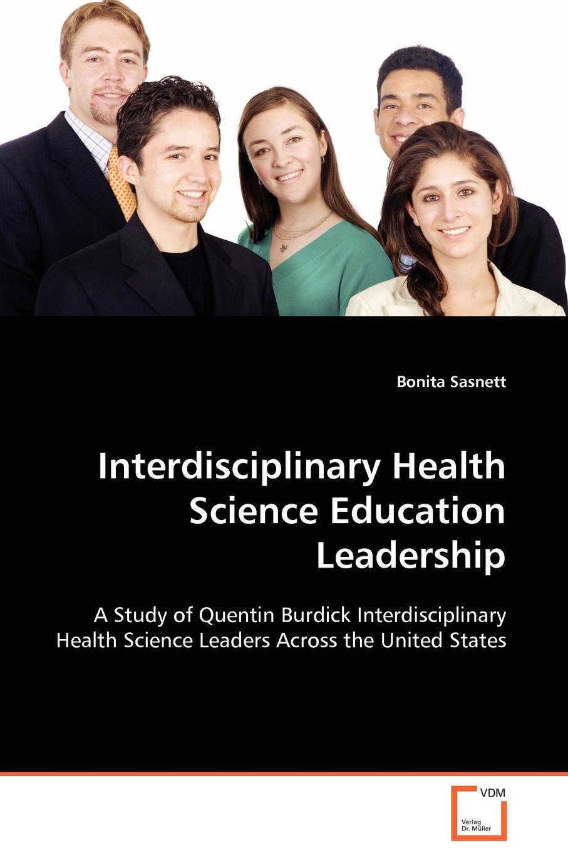 Bonita Sasnett Interdisciplinary Health Science Education Leadership edd fayette b nick leadership problems a study of leaders issues in k 12 education