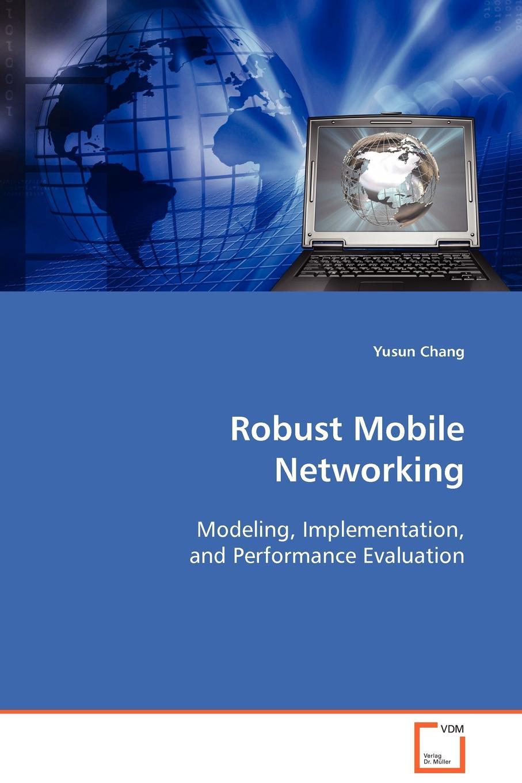 Yusun Chang Robust Mobile Networking benny bing broadband wireless multimedia networks