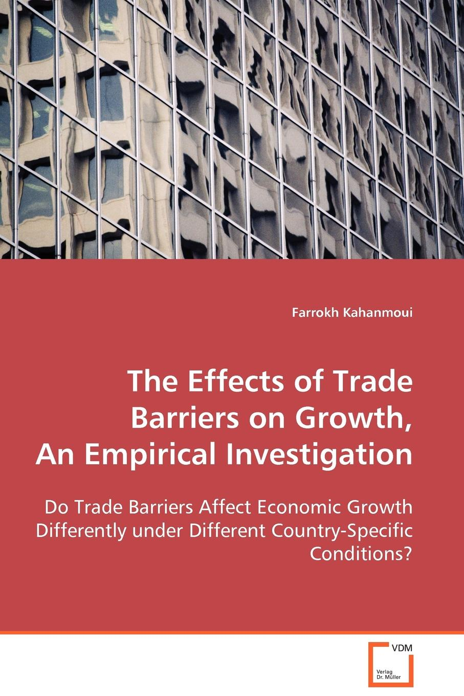 kahanmoui farrokh The Effects of Trade Barriers on Growth, An Empirical Investigation barriers