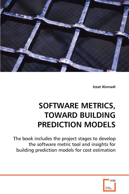 купить Izzat Alsmadi Software Metrics, Toward Building Prediction Models по цене 9614 рублей