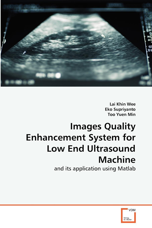 Lai Khin Wee, Eko Supriyanto, Too Yuen Min Images Quality Enhancement System for Low End Ultrasound Machine transvaginal versus transabdominal ultrasound in pregnancy
