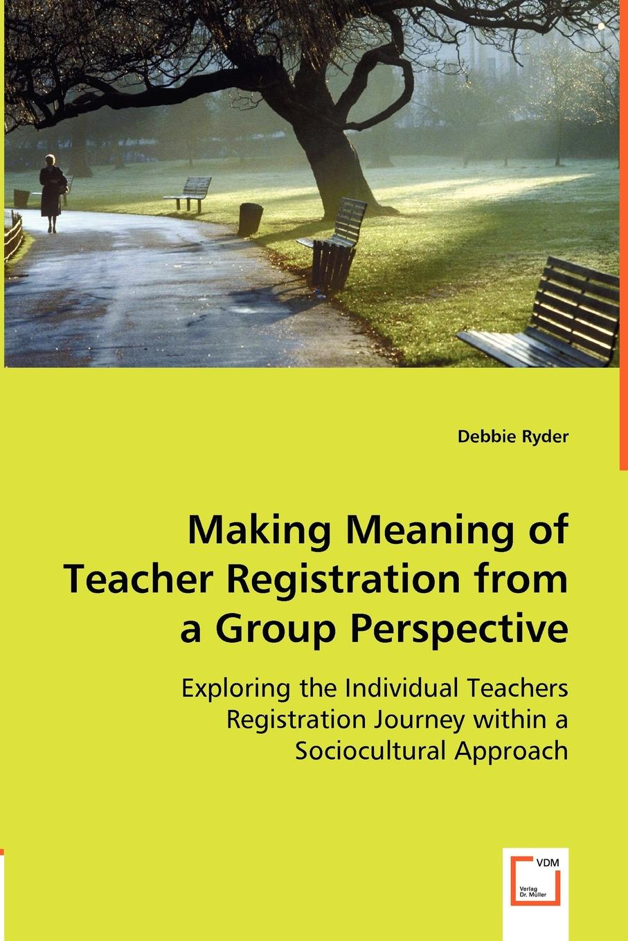 цены Debbie Ryder Making Meaning of Teacher Registration from a Group Perspective