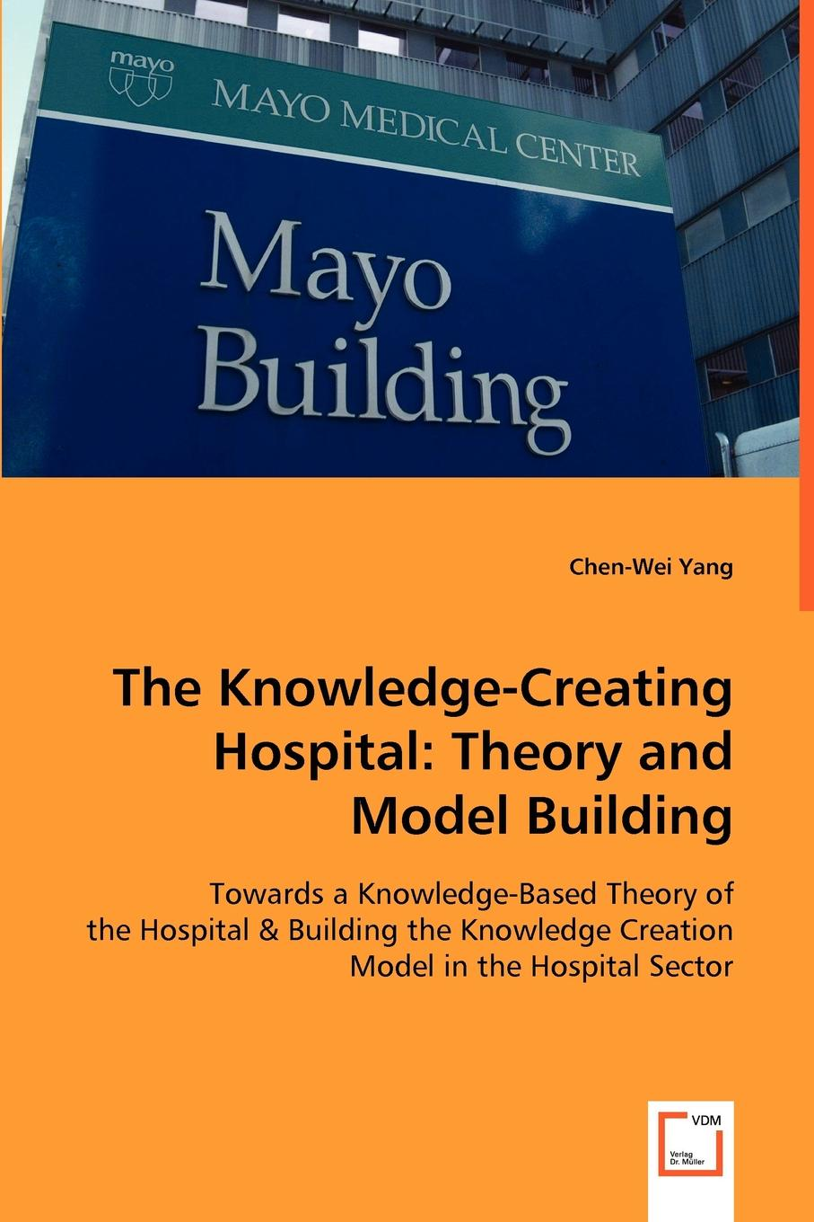 The Knowledge-Creating Hospital. Theory and Model Building This book presents the latest management ideas in knowledge...
