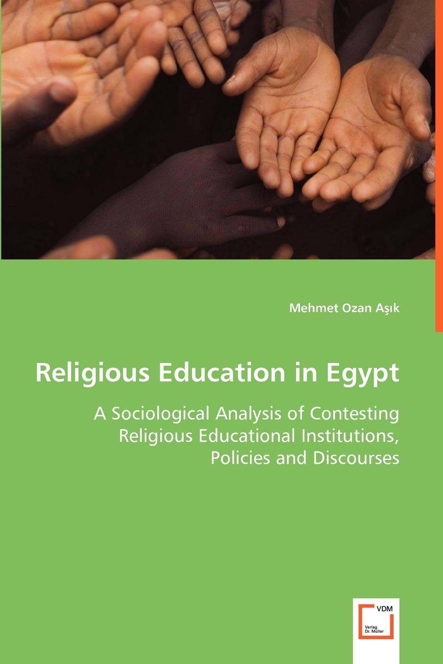 Mehmet Ozan Asik Religious Education in Egypt - A Sociological Analysis of Contesting Religious Educational Institutions, Policies and Discourses retroversion in religious processes