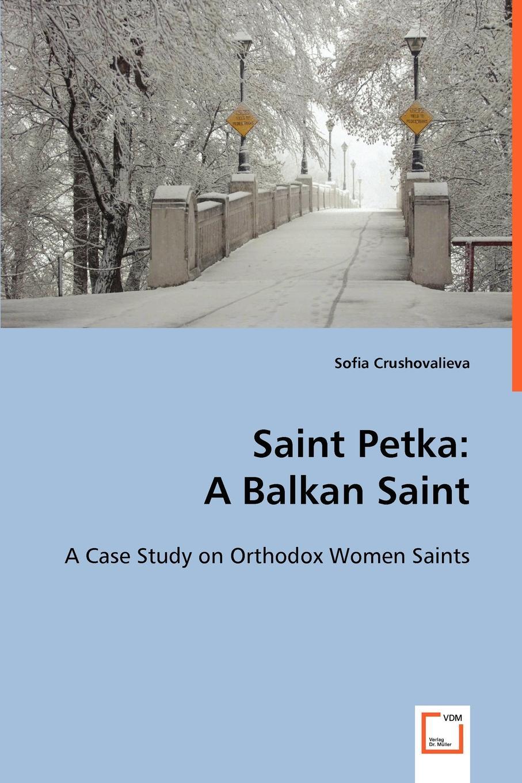 Sofia Crushovalieva Saint Petka. A Balkan Saint women can be priests in the catholic church a hermeneutical study