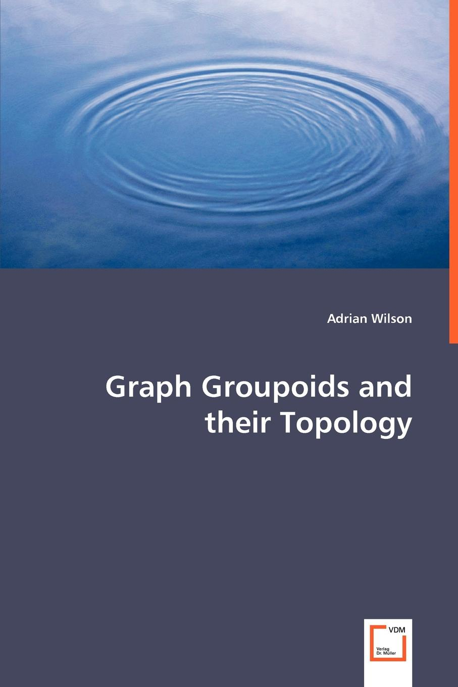 Adrian Wilson Graph Groupoids and their Topology bichot charles edmond graph partitioning