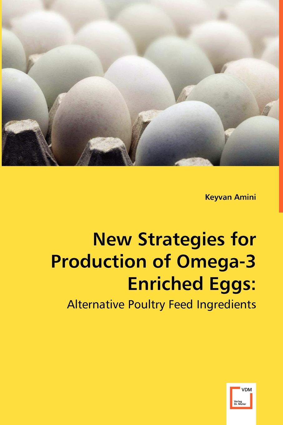 Keyvan Amini New Strategies for Production of Omega-3 Enriched Eggs. Alternative Poultry Feed Ingredients produce omega 3 fatty acids enriched eggs by using fish oil