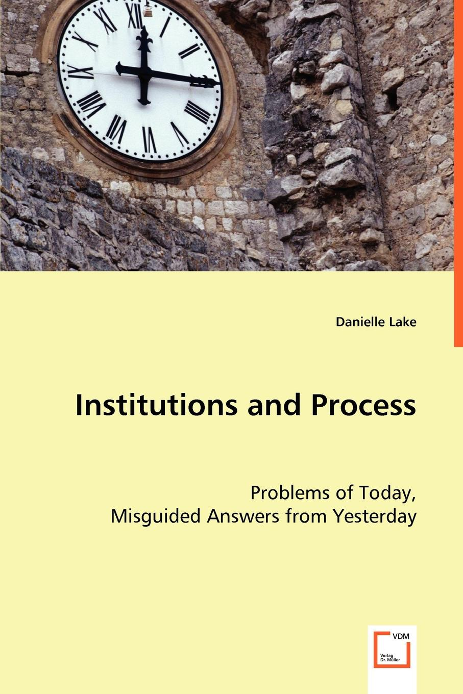 Danielle Lake Institutions and Process stephen moore an inquiry into the nature and causes of the wealth of states how taxes energy and worker freedom change everything