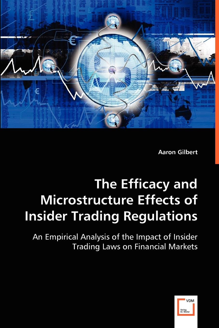 Aaron Gilbert The Efficacy and Microstructure Effects of Insider Trading Regulations halil kiymaz market microstructure in emerging and developed markets price discovery information flows and transaction costs