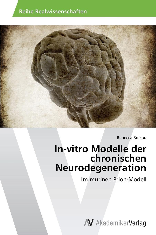 Brekau Rebecca In-vitro Modelle der chronischen Neurodegeneration jana stapel gesundheitsfordernde eigenschaften der lupine pravention des mammakarzinoms in vitro