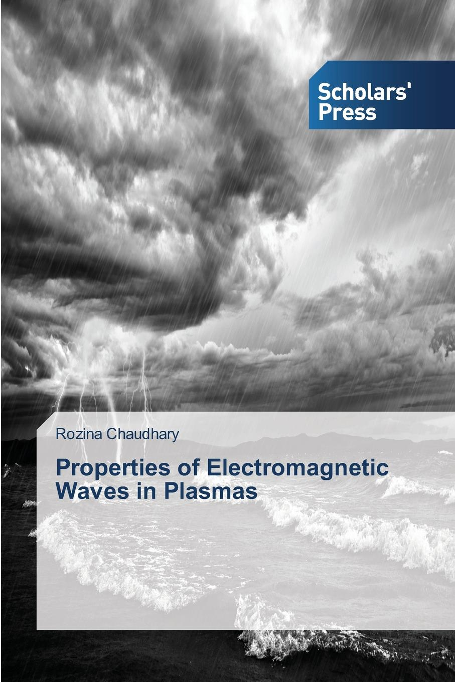 Chaudhary Rozina Properties of Electromagnetic Waves in Plasmas generation of magnetic field in laser plasma interactions