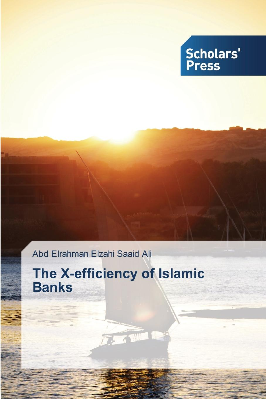 Ali Abd Elrahman Elzahi Saaid The X-efficiency of Islamic Banks