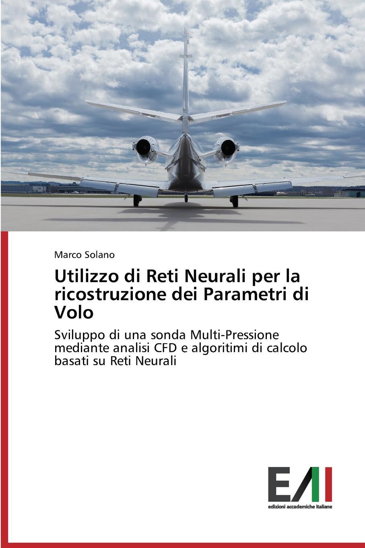 Solano Marco Utilizzo di Reti Neurali per la ricostruzione dei Parametri di Volo il volo passariano