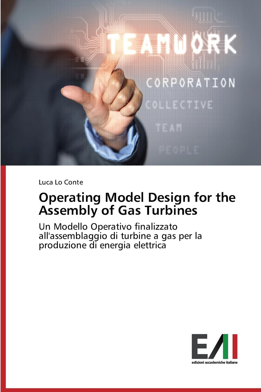 Lo Conte Luca Operating Model Design for the Assembly of Gas Turbines pradella francesco modellazione comparativa di sistemi di certificazione energetica