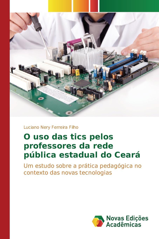 Nery Ferreira Filho Luciano O uso das tics pelos professores da rede publica estadual do Ceara macieira kettle waggnoor planejando para o ensino da contabilidade basica