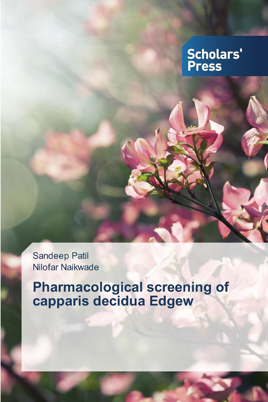 Patil Sandeep, Naikwade Nilofar Pharmacological screening of capparis decidua Edgew недорго, оригинальная цена
