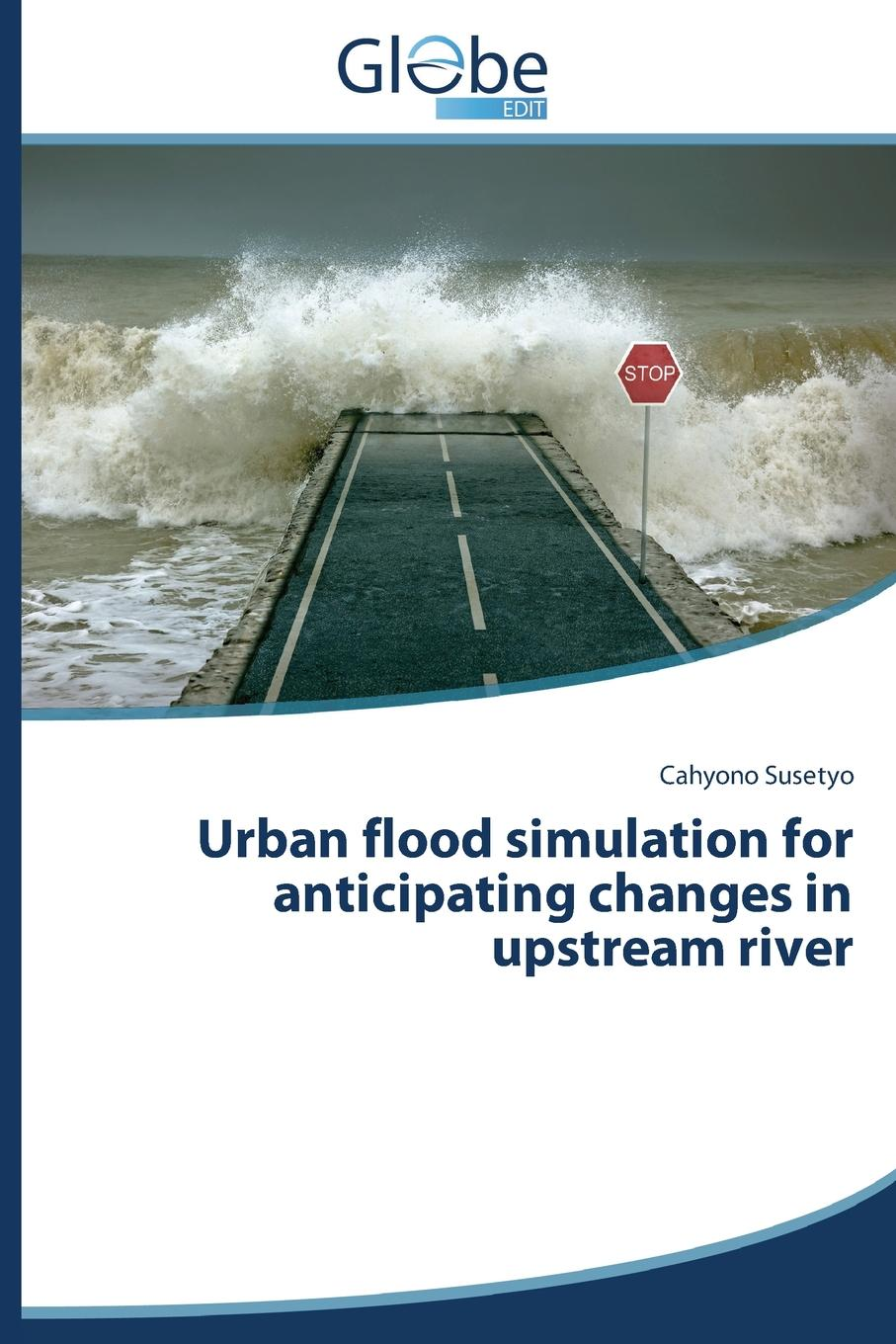 Susetyo Cahyono Urban flood simulation for anticipating changes in upstream river h j owen hydraulics of river flow under arch bridges