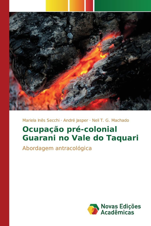 Secchi Mariela Inês, Jasper André, Machado Neli T. G. Ocupacao pre-colonial Guarani no Vale do Taquari двигатель os max kyosho ke21r 74018