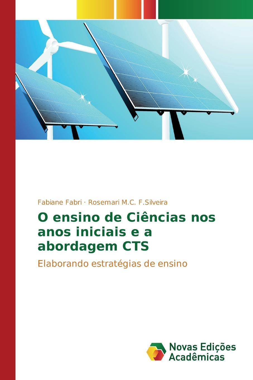 Fabri Fabiane, F.Silveira Rosemari M.C. O ensino de Ciencias nos anos iniciais e a abordagem CTS macieira kettle waggnoor planejando para o ensino da contabilidade basica