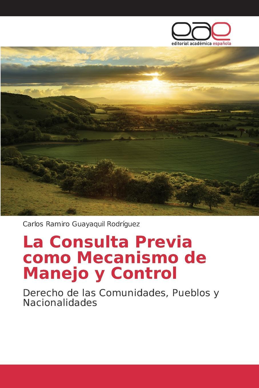 Guayaquil Rodríguez Carlos Ramiro La Consulta Previa como Mecanismo de Manejo y Control luis lópez aspectos conflictivos del derecho de libre determinacion de los pueblos el caso de kosovo y sus consecuencias