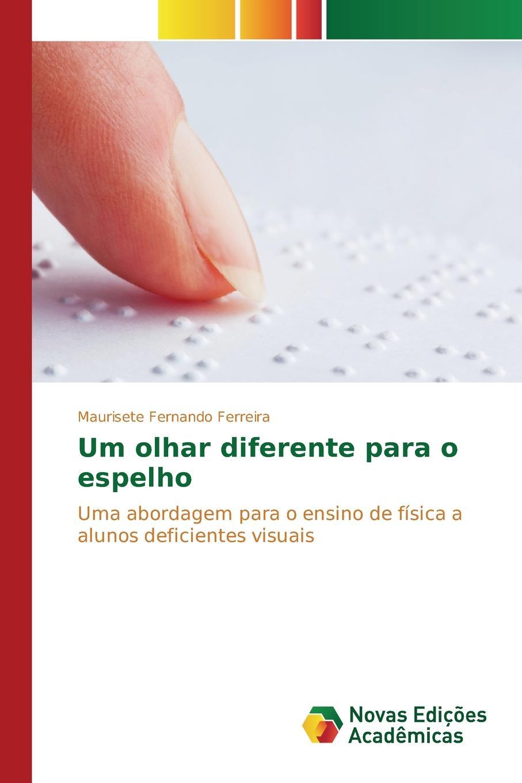 Ferreira Maurisete Fernando Um olhar diferente para o espelho curso de litteratura portugueza continuacao e complemento do curso de litteratura portugueza por jose maria de andrade ferreira