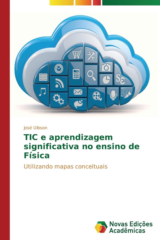 Uibson José TIC e aprendizagem significativa no ensino de Fisica macieira kettle waggnoor planejando para o ensino da contabilidade basica