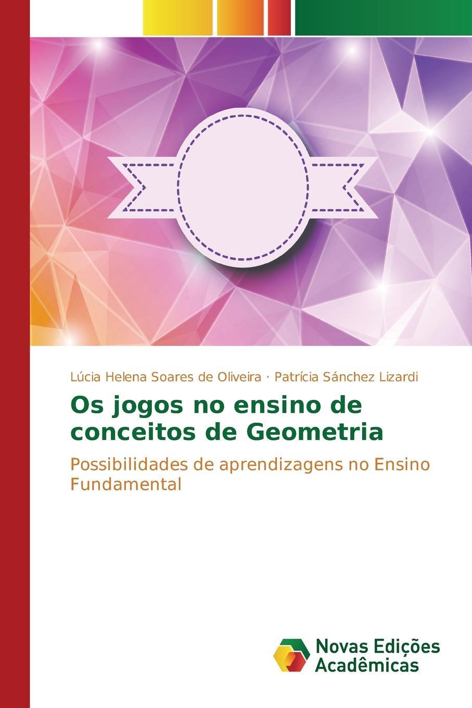 Soares de Oliveira Lúcia Helena, Sánchez Lizardi Patrícia Os jogos no ensino de conceitos de Geometria macieira kettle waggnoor planejando para o ensino da contabilidade basica