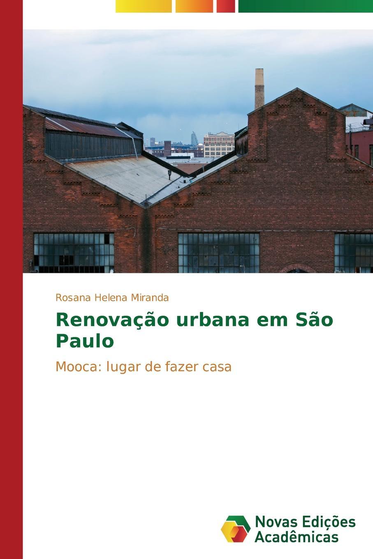 Miranda Rosana Helena Renovacao urbana em Sao Paulo brazil centro da lavoura e commercio breve noticia sobre a primeira exposicao de cafe do brazil