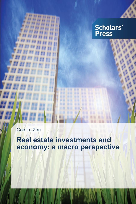 Zou Gao Lu Real estate investments and economy. a macro perspective недорго, оригинальная цена