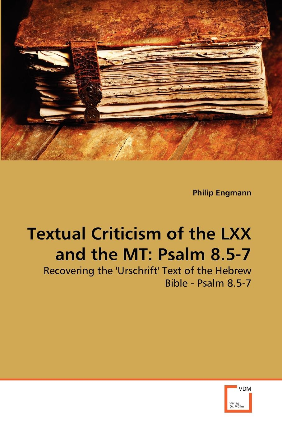 Philip Engmann Textual Criticism of the LXX and the MT. Psalm 8.5-7