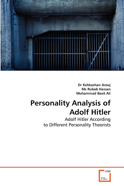Dr Kehkashan Arouj, Ms Rubab Hassan, Muhammad Basit Ali Personality Analysis of Adolf Hitler