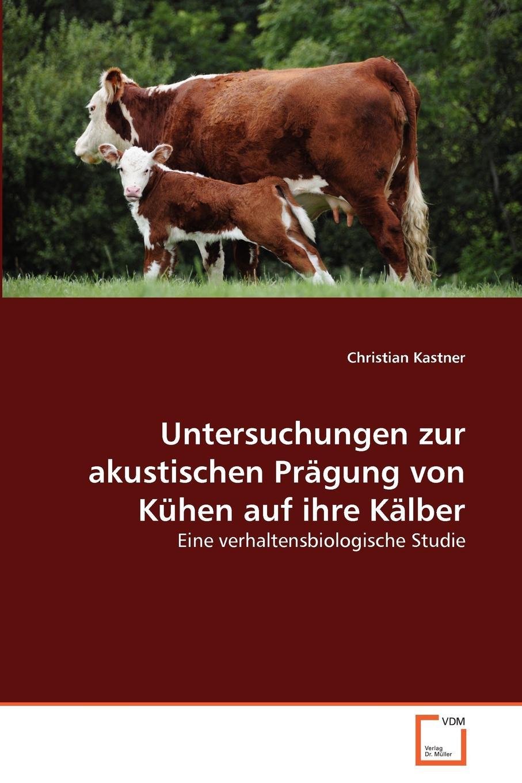 Christian Kastner Untersuchungen zur akustischen Pragung von Kuhen auf ihre Kalber