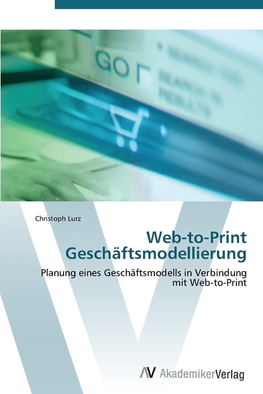 цена Lurz Christoph Web-To-Print Geschaftsmodellierung онлайн в 2017 году