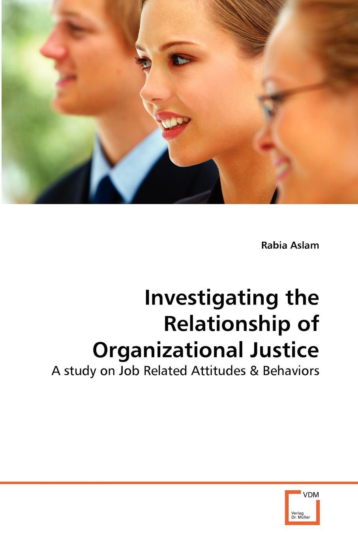 Rabia Aslam Investigating the Relationship of Organizational Justice недорго, оригинальная цена