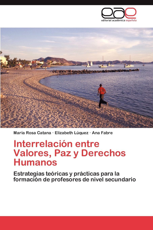 цена на Mar a. Rosa Catana, Elizabeth L. Quez, Ana Fabre Interrelacion Entre Valores, Paz y Derechos Humanos