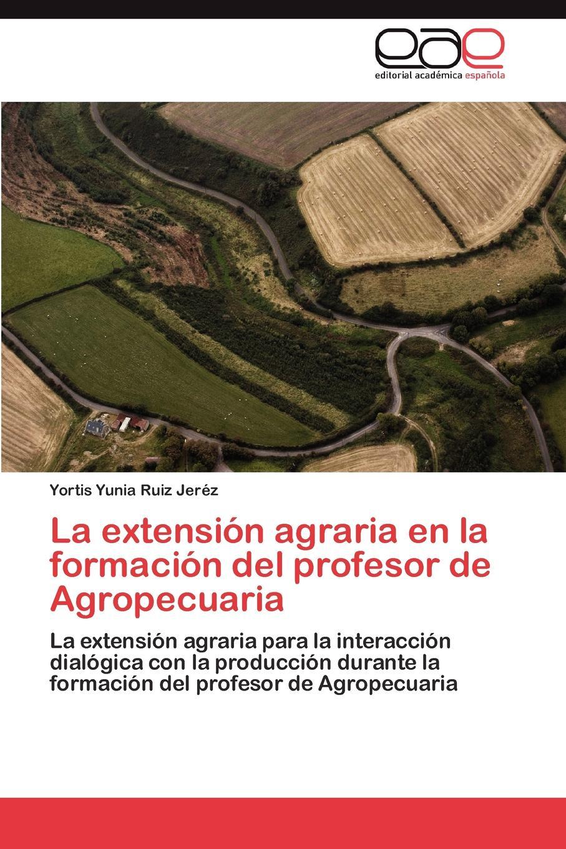 Yortis Yunia Ruiz Jer Z. La Extension Agraria En La Formacion del Profesor de Agropecuaria agatha ruiz de la prada повседневные брюки
