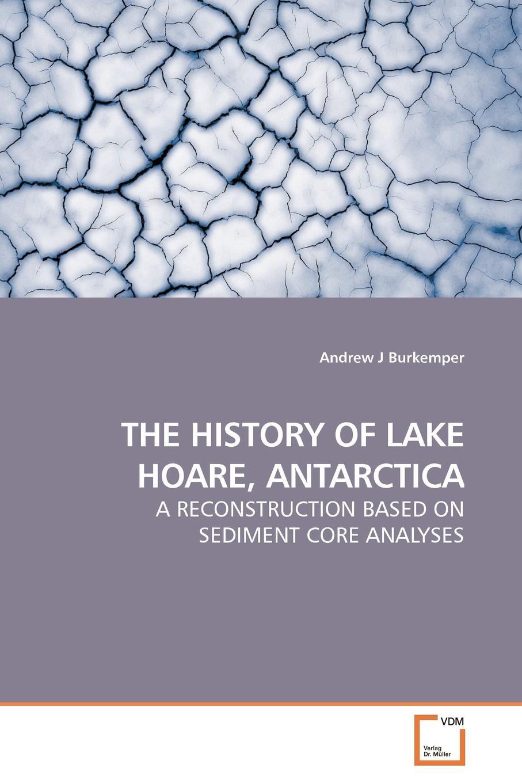 Andrew J Burkemper THE HISTORY OF LAKE HOARE, ANTARCTICA the children of raquette lake