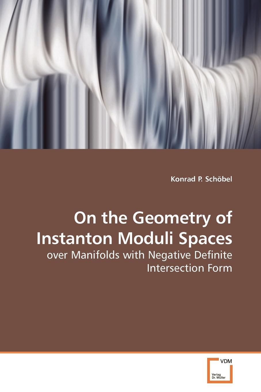 Konrad P. Schöbel On the Geometry of Instanton Moduli Spaces structures on complex manifolds