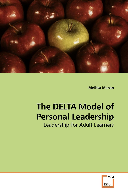 Melissa Mahan The DELTA Model of Personal Leadership personal