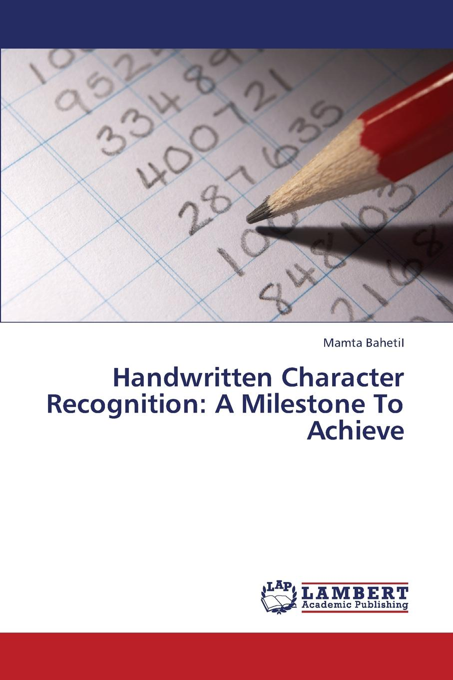 Bahetii Mamta Handwritten Character Recognition. A Milestone to Achieve automated recognition of handwritten malayalam scripts