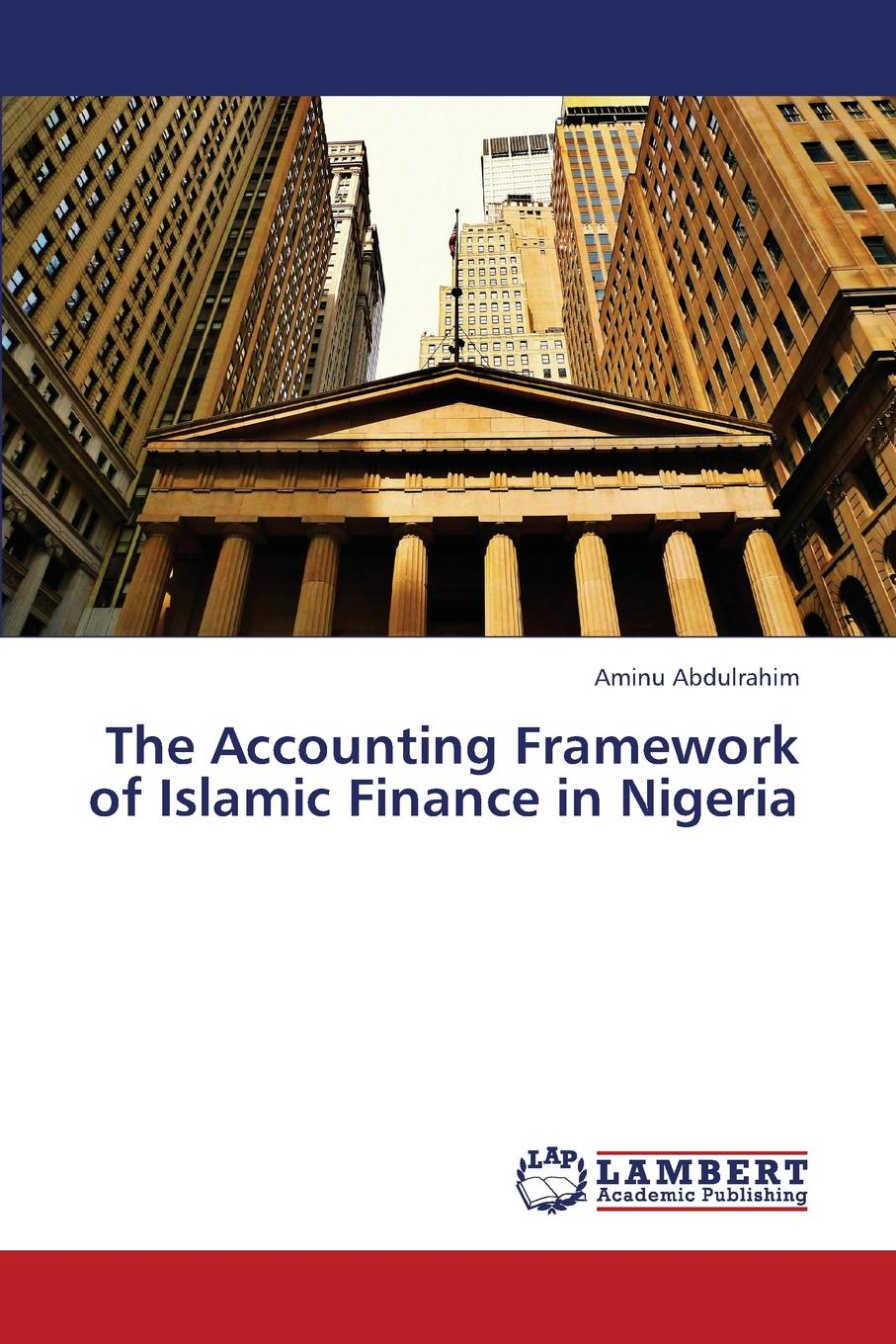 цена на Abdulrahim Aminu The Accounting Framework of Islamic Finance in Nigeria