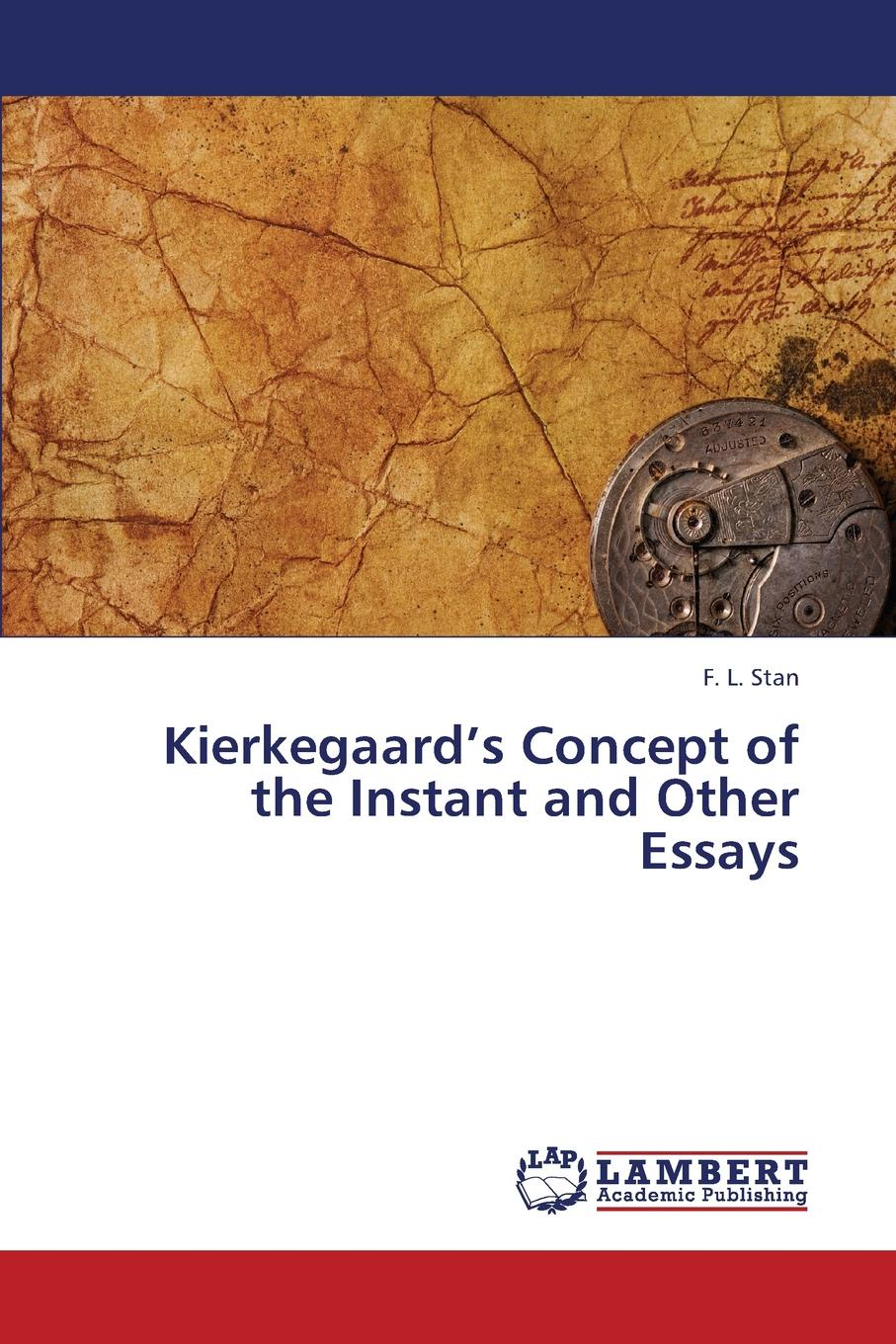 Stan F. L. Kierkegaard.s Concept of the Instant and Other Essays william l slout from rags to ricketts and other essays on circus history